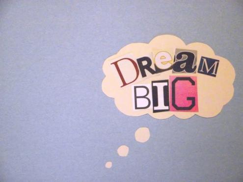 "3 Strategies to ""Dream Big"" Better"
